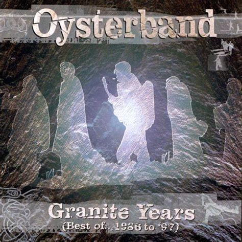 Granite Years: Best of 1986-1997 - Oysterband | Songs